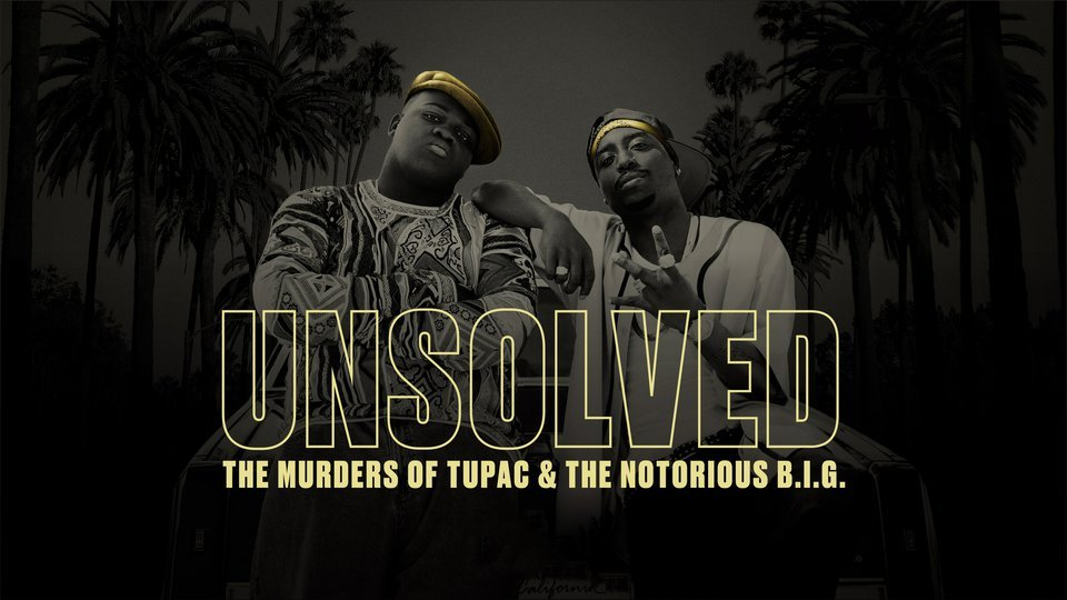 Unsolved: The Murders of Tupac and The Notorious B.I.G. (USA Network)