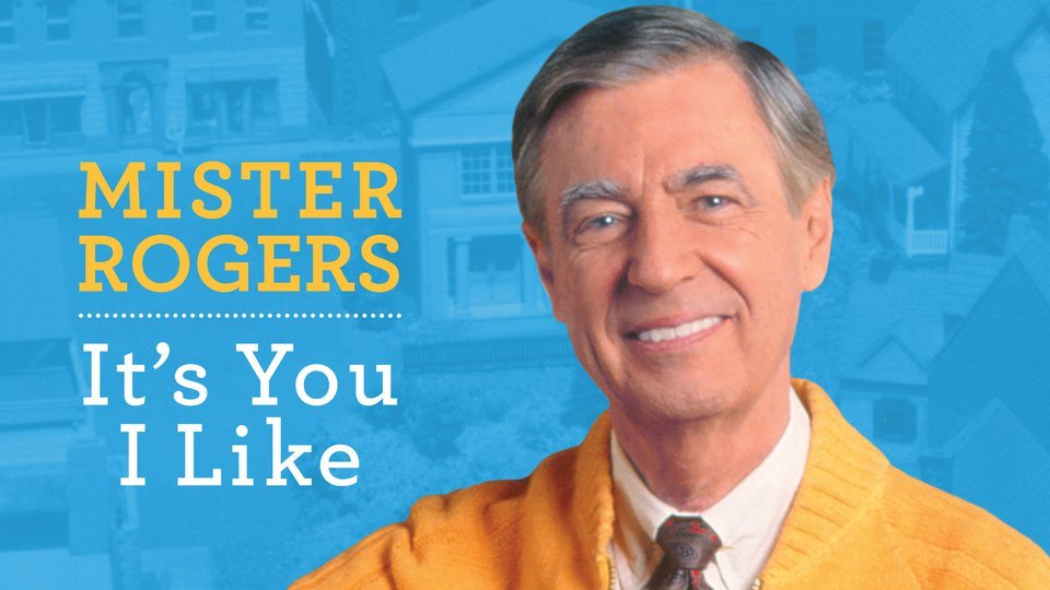 Mister Rogers: It's You I Like - PBS