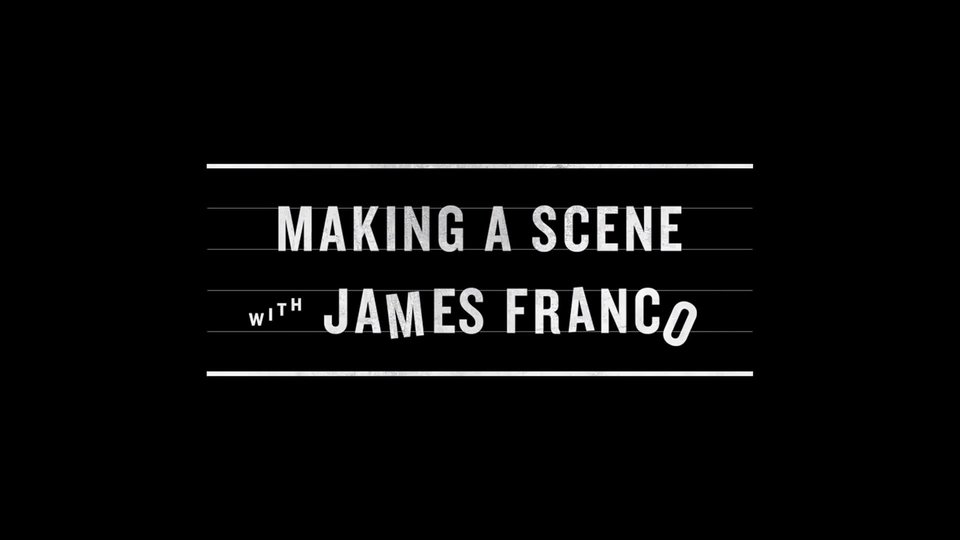 Making a Scene with James Franco (AOL)