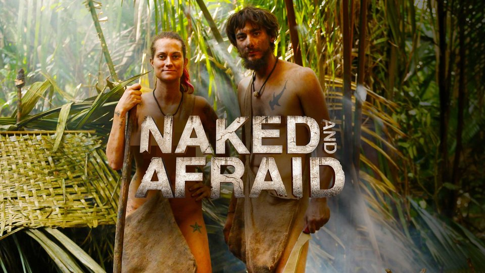 Naked and Afraid - Discovery Channel