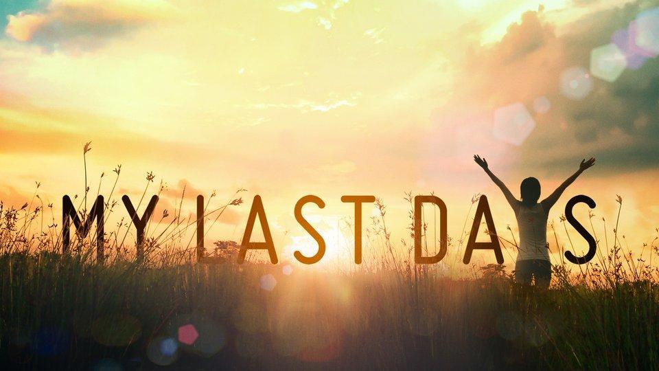 My Last Days - The CW