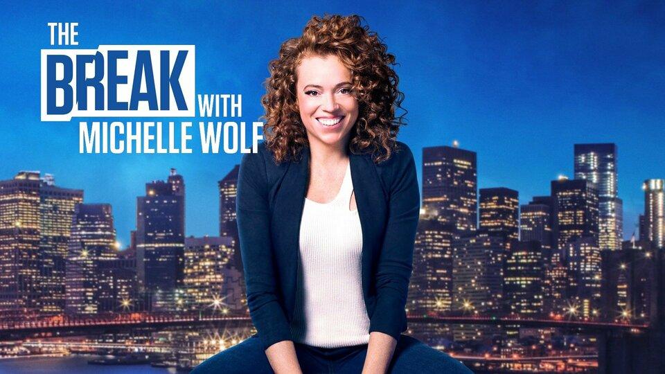 The Break With Michelle Wolf - Netflix