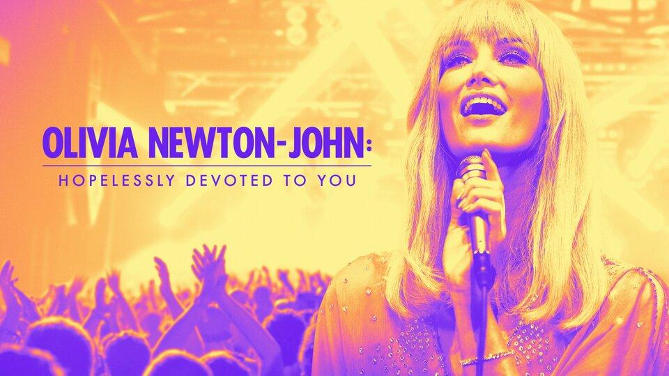 Olivia Newton-John: Hopelessly Devoted to You - Lifetime