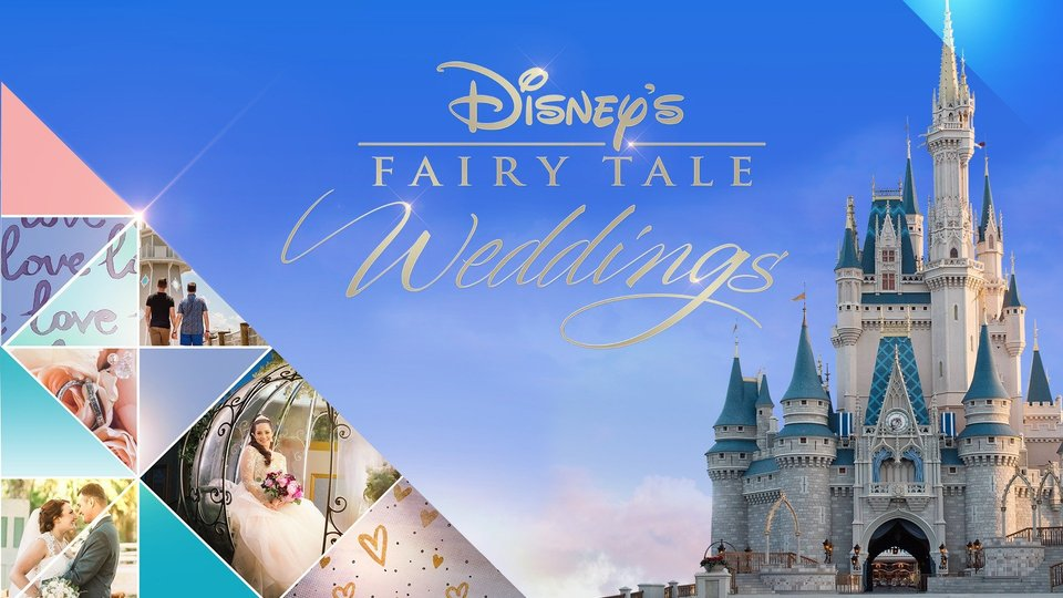 Disney's Fairy Tale Weddings - Disney+