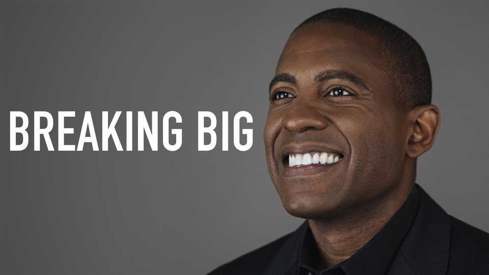 Breaking Big - PBS