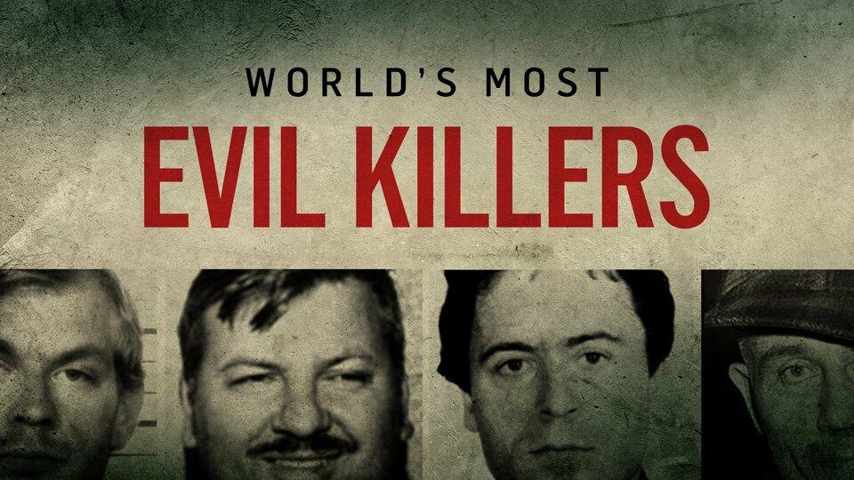 World's Most Evil Killers - Reelz