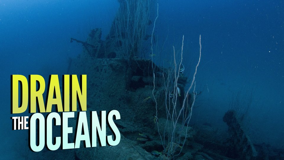 Drain the Oceans (Nat Geo)
