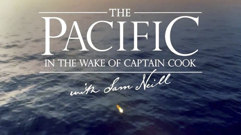 The Pacific: In the Wake of Captain Cook - Ovation