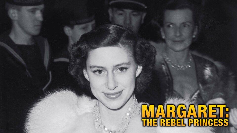 Margaret: The Rebel Princess - PBS
