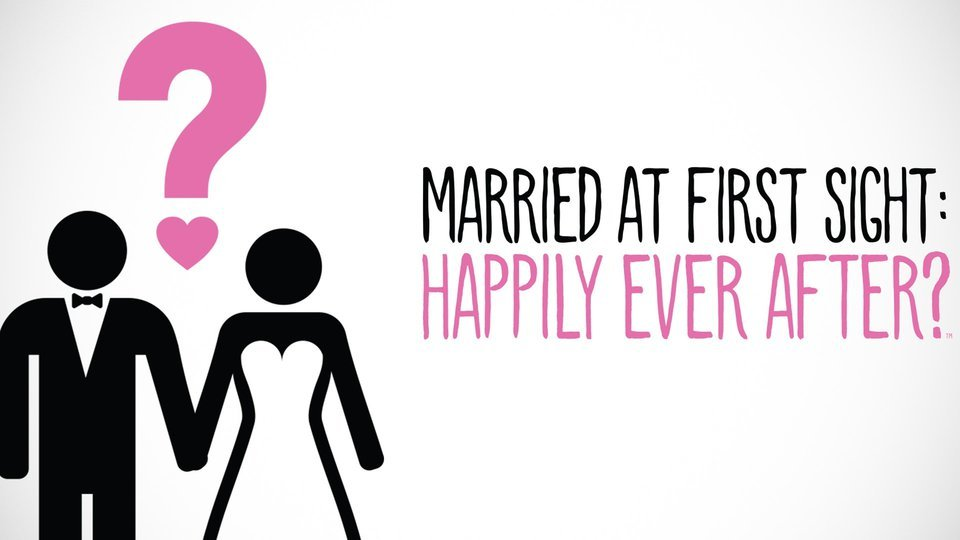 Married At First Sight: Happily Ever After? (Lifetime)