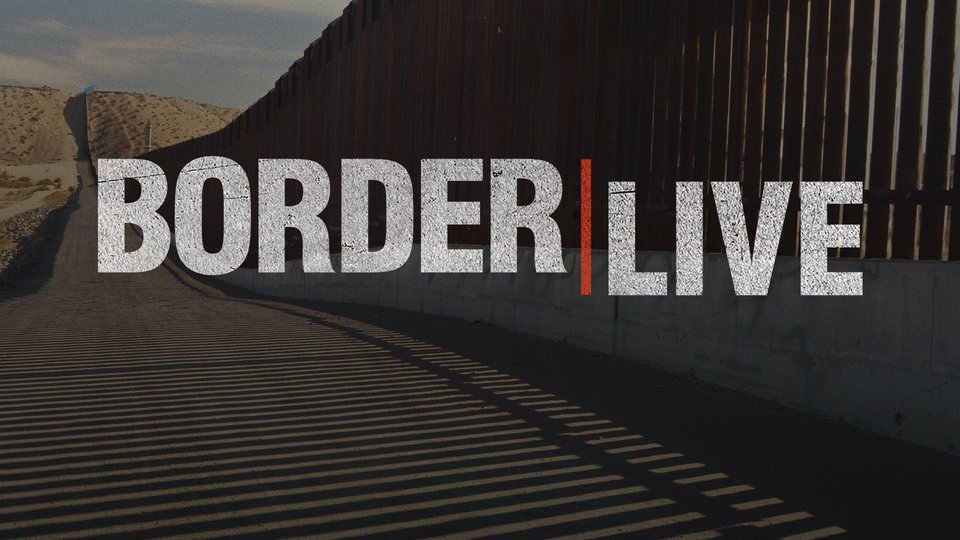Border Live - Discovery Channel