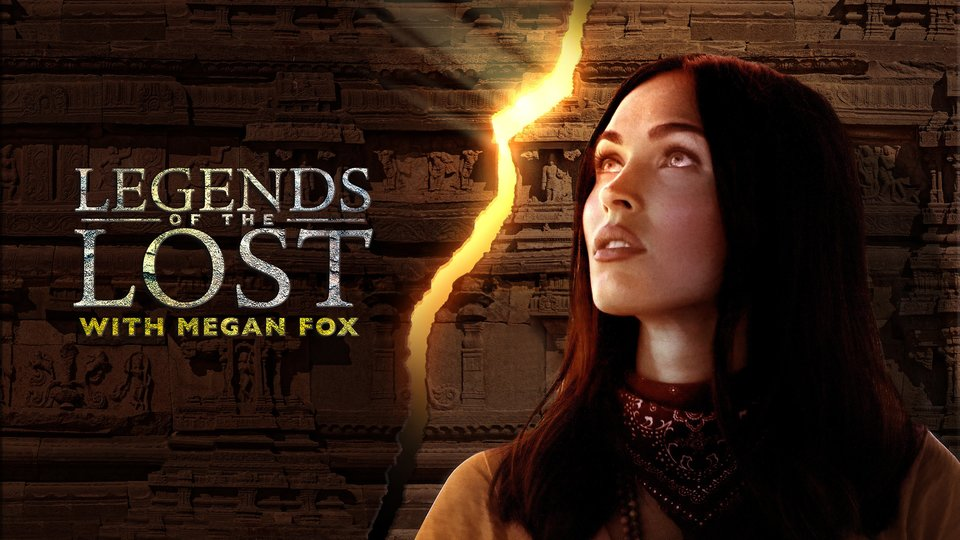 Legends of the Lost With Megan Fox - Travel Channel