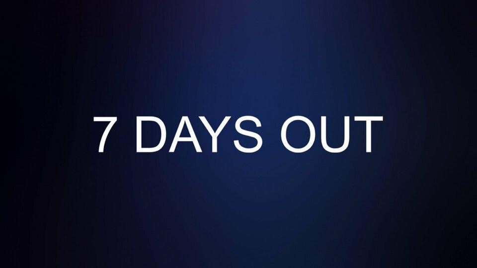 7 Days Out - Netflix