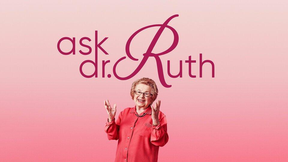 Ask Dr. Ruth - Hulu