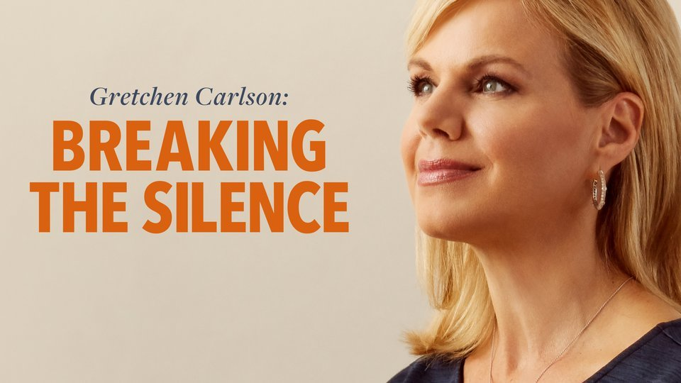 Gretchen Carlson: Breaking the Silence (Lifetime)