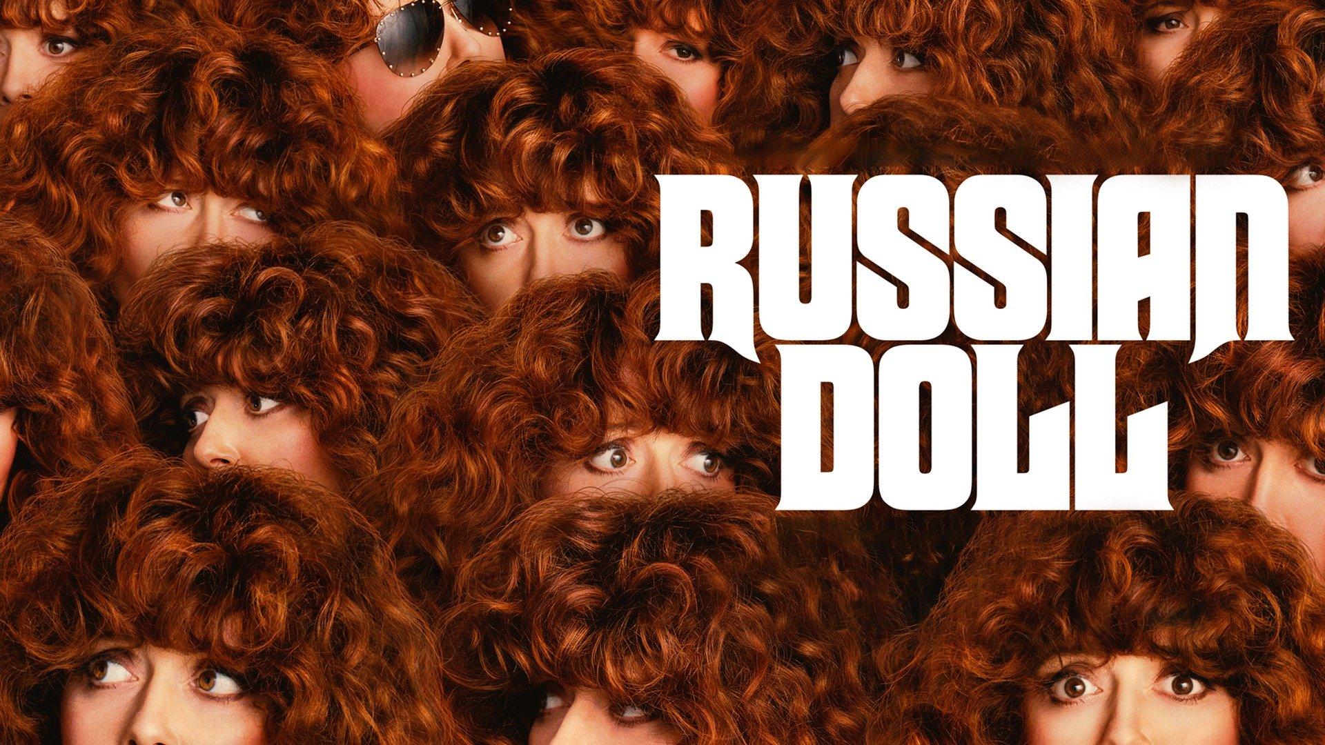 Russian Doll (Netflix)