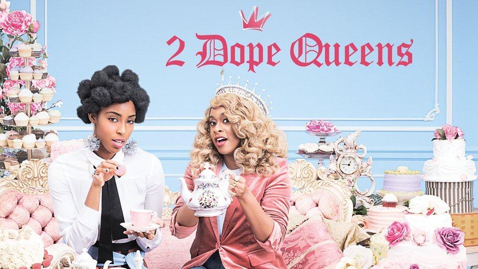 2 Dope Queens - HBO