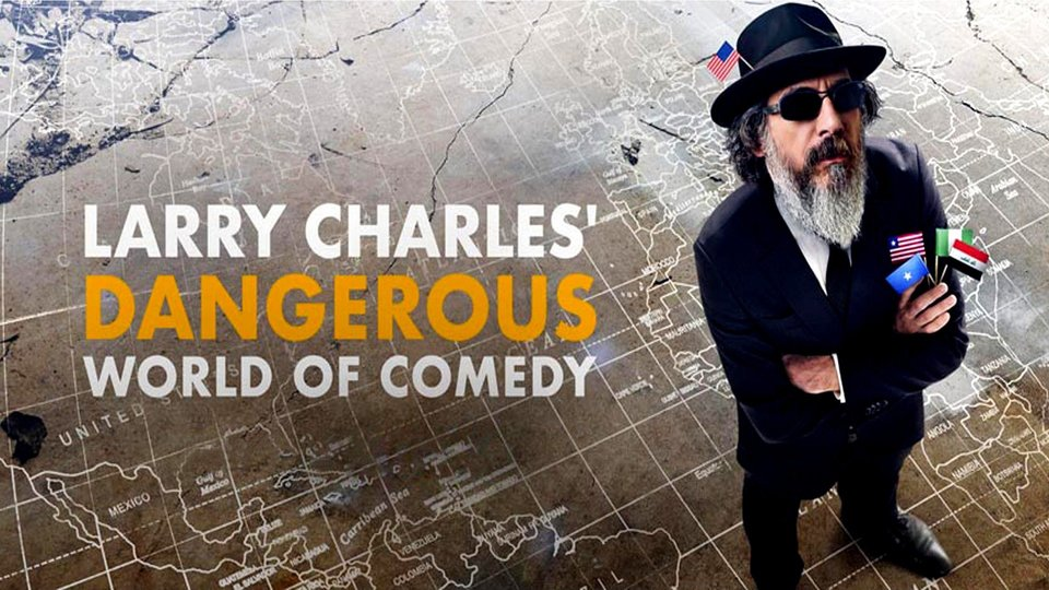 Larry Charles' Dangerous World of Comedy - Netflix