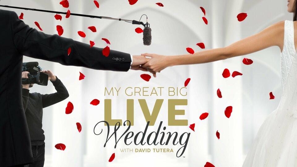 My Great Big Live Wedding With David Tutera - Lifetime