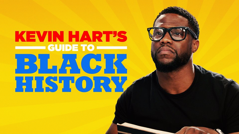 Kevin Hart's Guide to Black History - History Channel