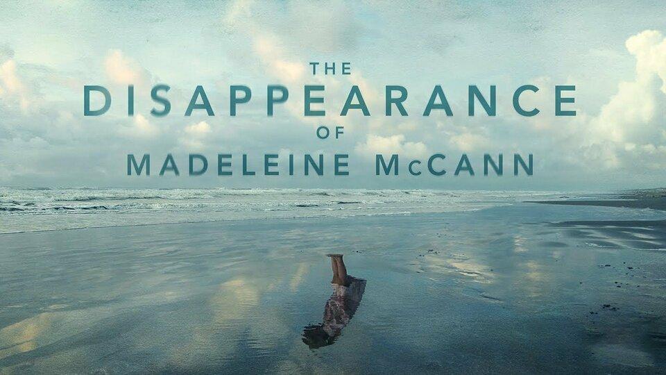 The Disappearance of Madeleine McCann - Netflix