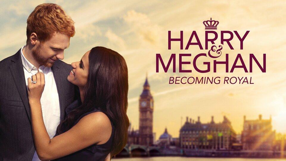 Harry & Meghan: Becoming Royal - Lifetime