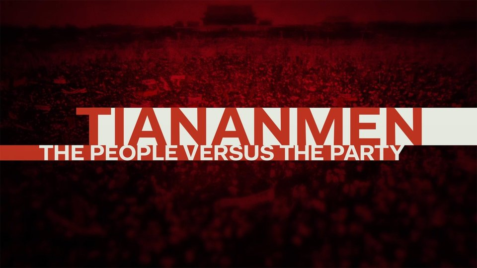 Tiananmen: The People Versus the Party (PBS)