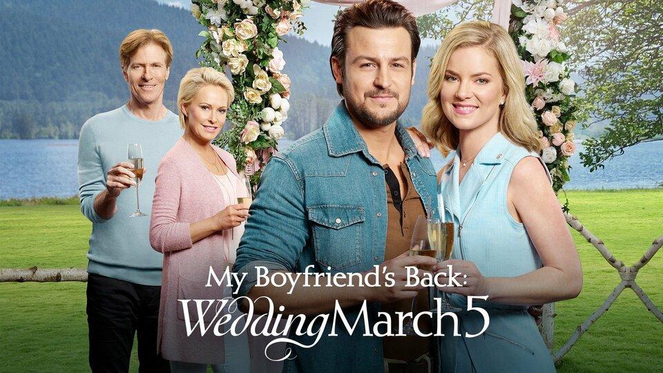 Wedding March 5: My Boyfriend's Back - Hallmark Channel