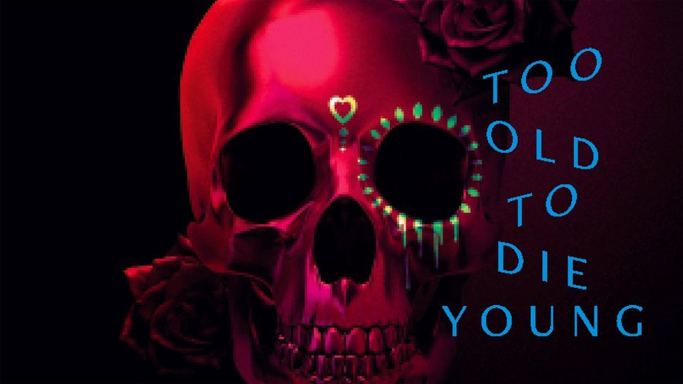 Too Old to Die Young - Amazon Prime Video