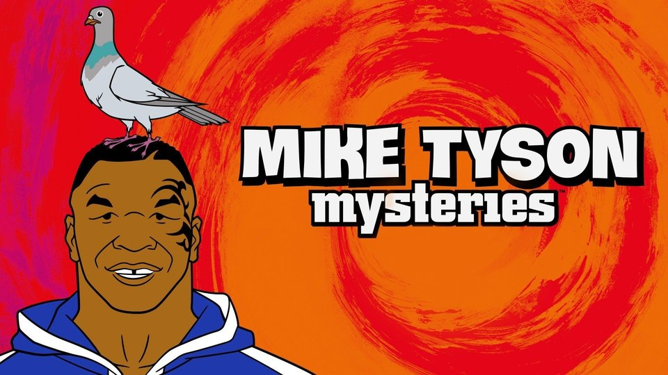 Mike Tyson Mysteries (Adult Swim)