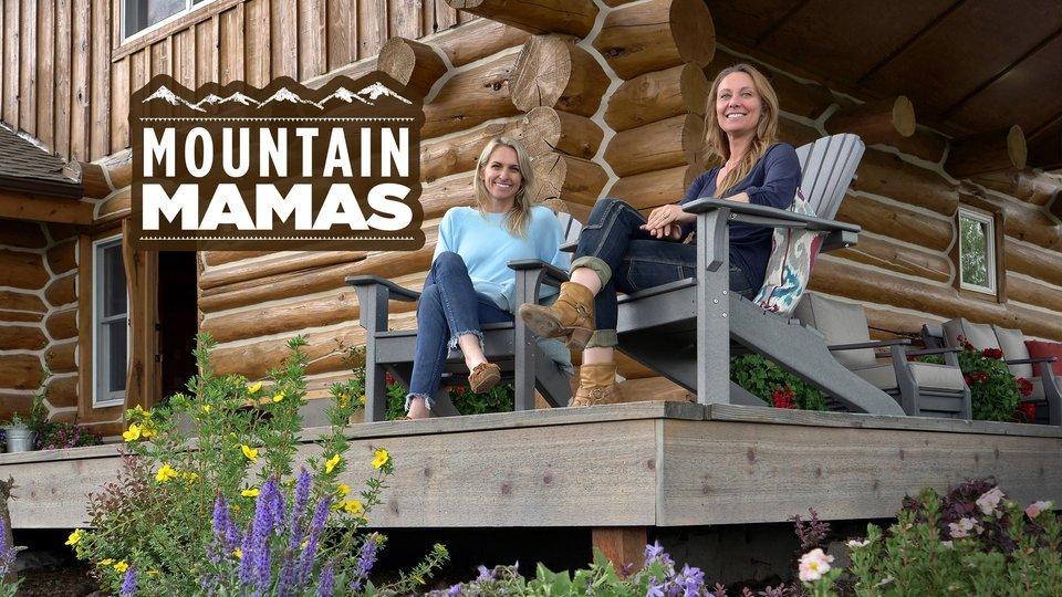 Mountain Mamas - HGTV