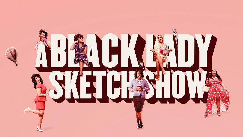 A Black Lady Sketch Show - HBO