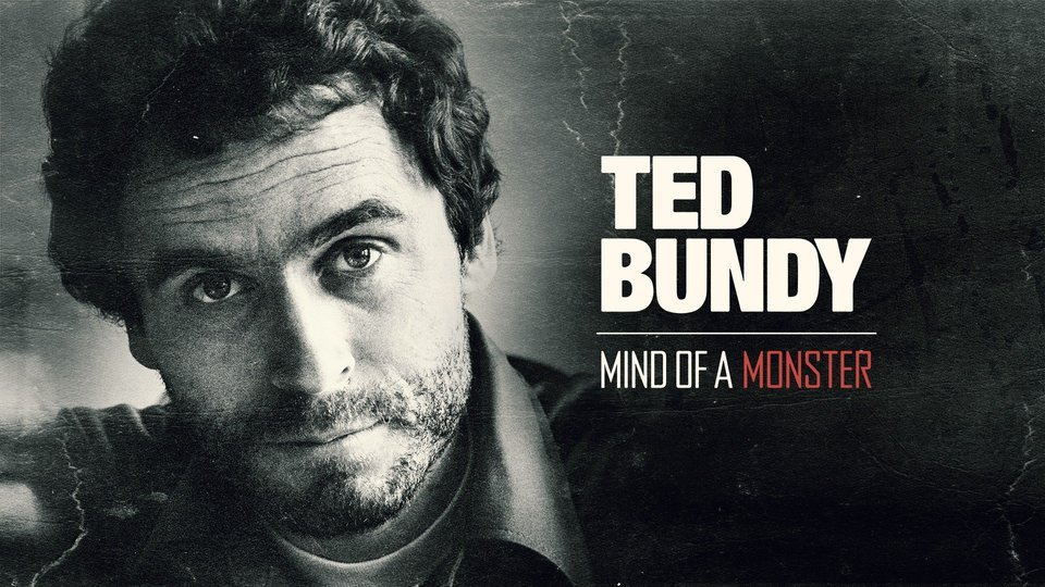 Ted Bundy: Mind of a Monster (Investigation Discovery)