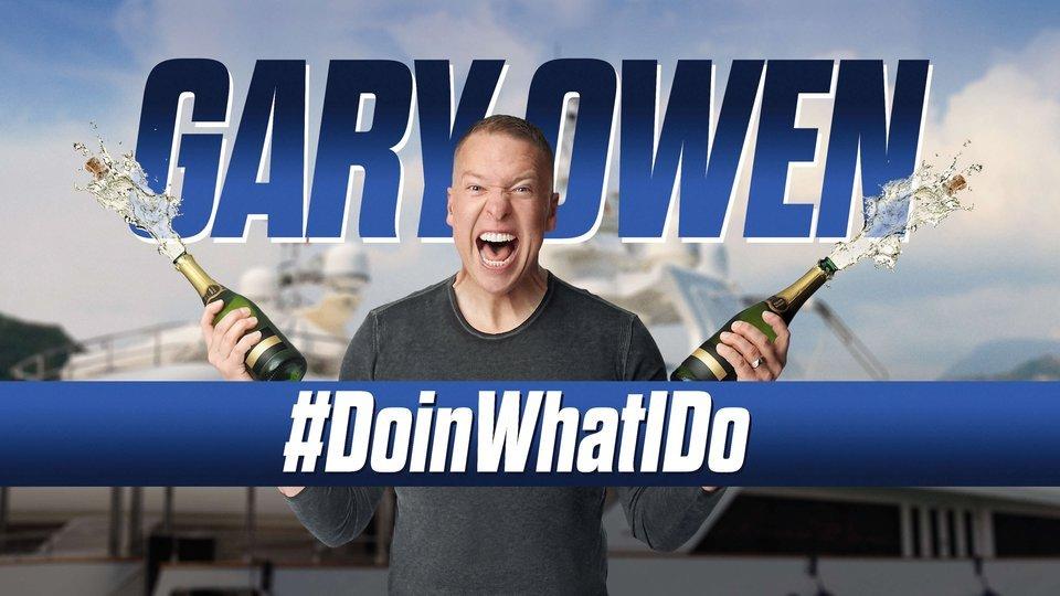 Gary Owen: #DoinWhatIDo - Showtime