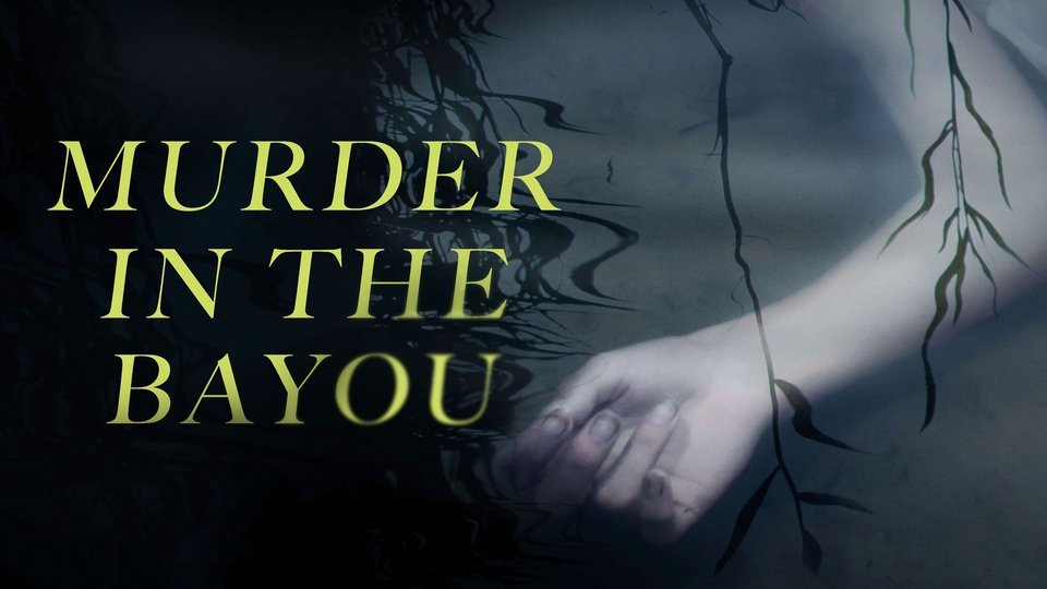 Murder in the Bayou (Showtime)