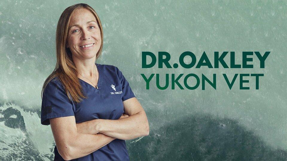 Dr. Oakley, Yukon Vet - Nat Geo Wild