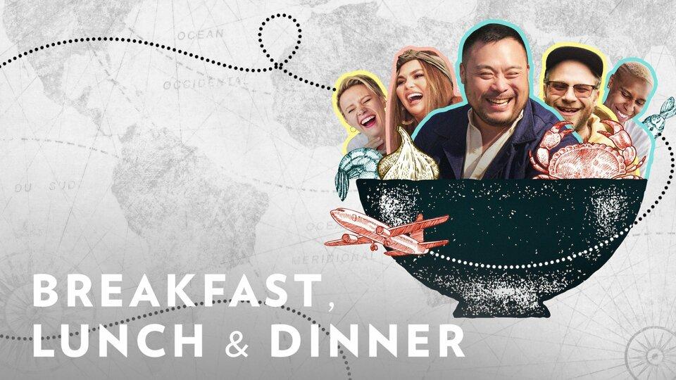 Breakfast, Lunch & Dinner - Netflix