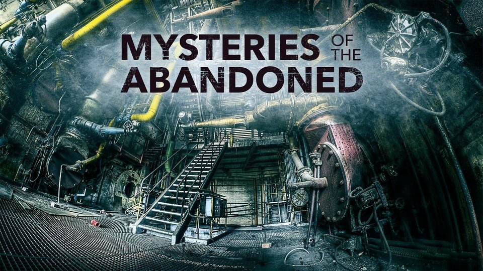 Mysteries of the Abandoned - Science Channel
