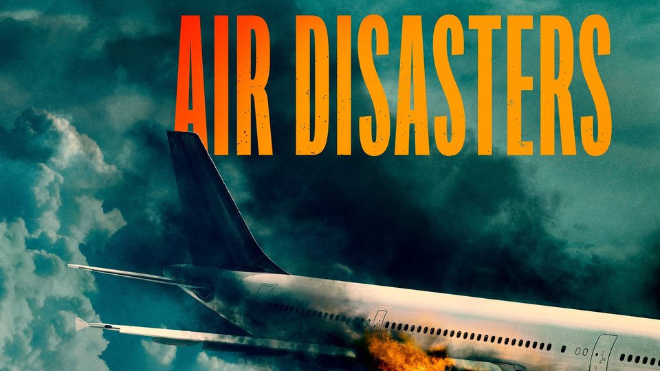 Air Disasters - Smithsonian Channel