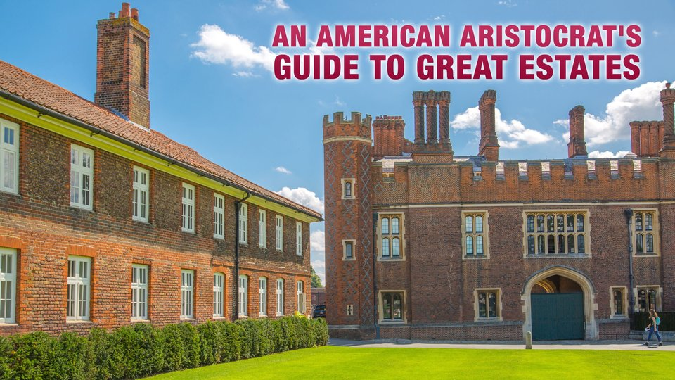 An American Aristocrat's Guide to Great Estates - Smithsonian Channel