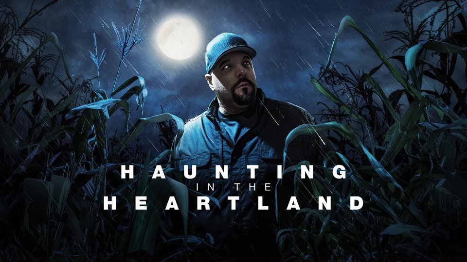 Haunting in the Heartland - Travel Channel