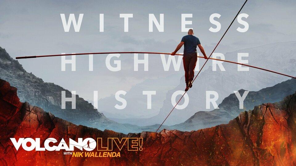 Volcano Live! With Nik Wallenda - ABC