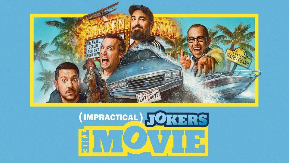 Impractical Jokers: The Movie - truTV