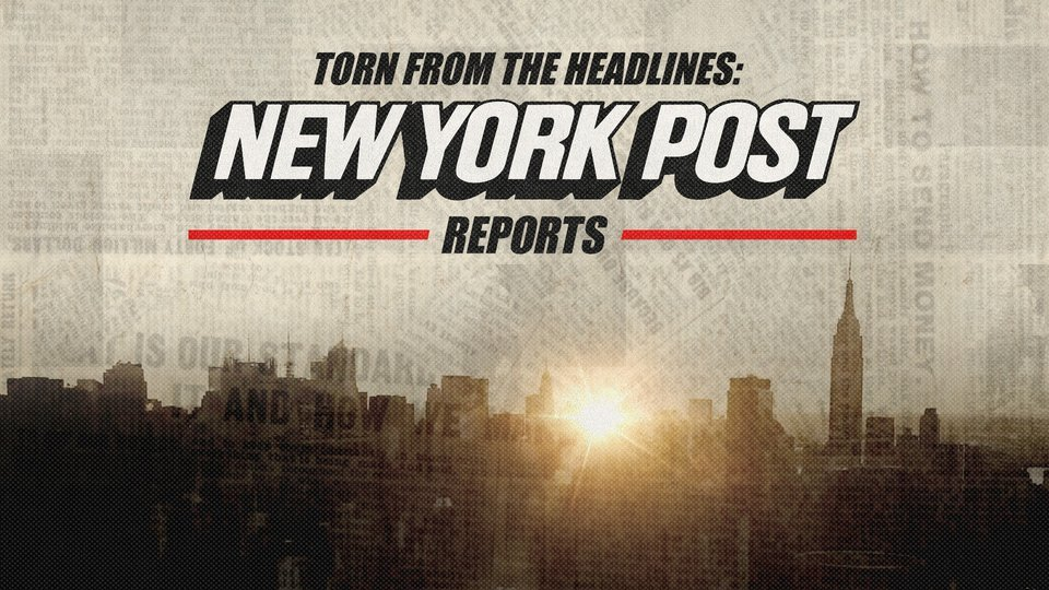 Torn From the Headlines: New York Post Reports (Investigation Discovery)