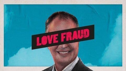Love Fraud - Showtime