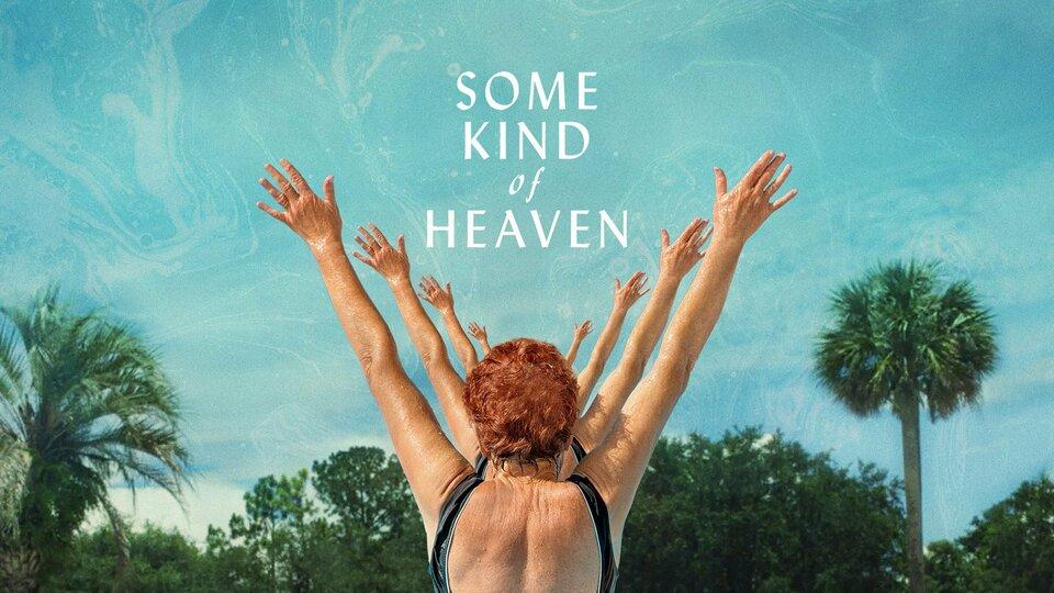 Some Kind of Heaven - Hulu