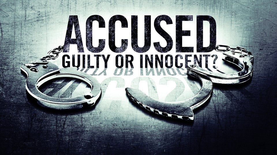 Accused: Guilty or Innocent - A&E