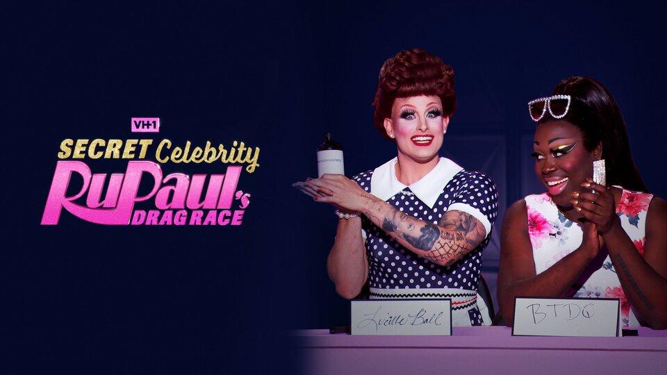 RuPaul's Secret Celebrity Drag Race (VH1)