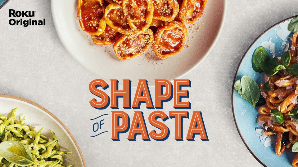 Shape of Pasta - The Roku Channel