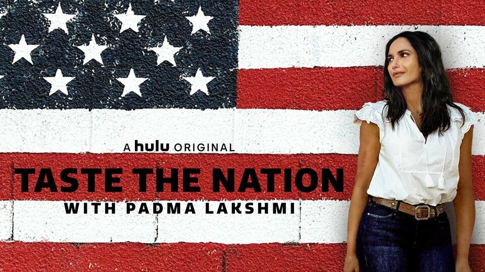 Taste the Nation With Padma Lakshmi - Hulu